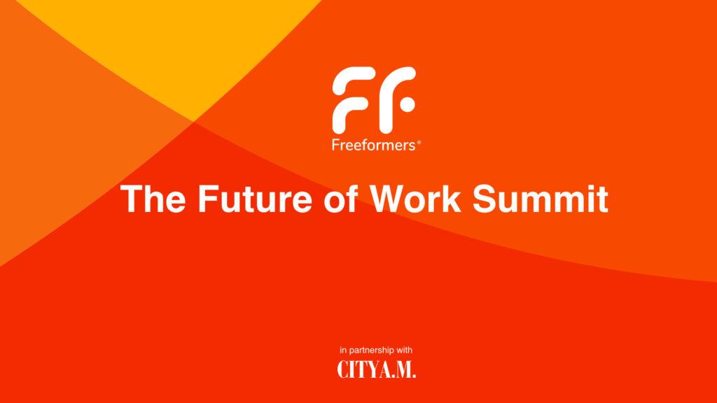 Freeformers Future of Work