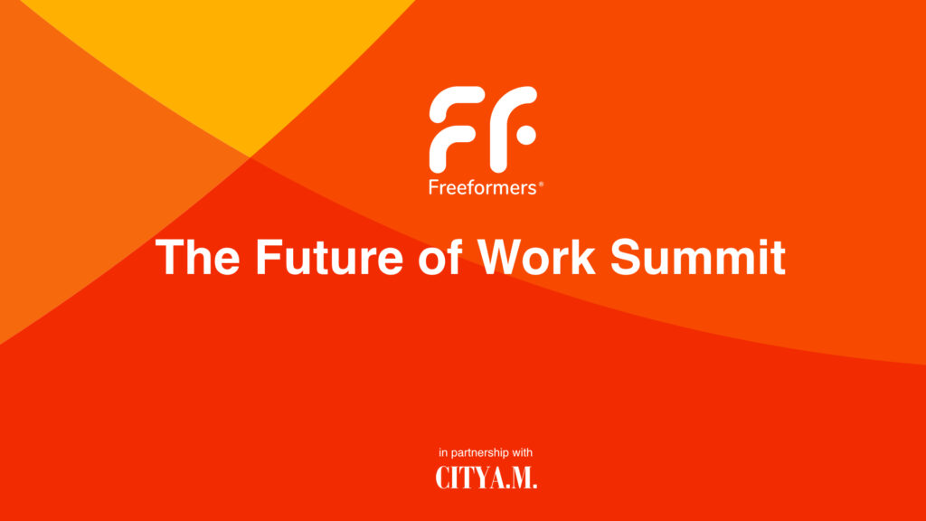 Freeformers Future of Work